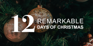 12 Remarkable Days of Christmas