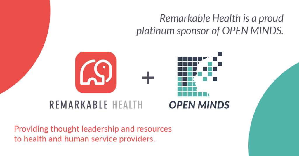 OPEN MINDS & Remarkable Health partner on yearlong educational collaborative focused on clinical productivity and staff retention